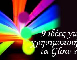 9 δημιουργικοί τρόποι για να χρησιμοποιήσετε τα glow sticks στο πάρτυ